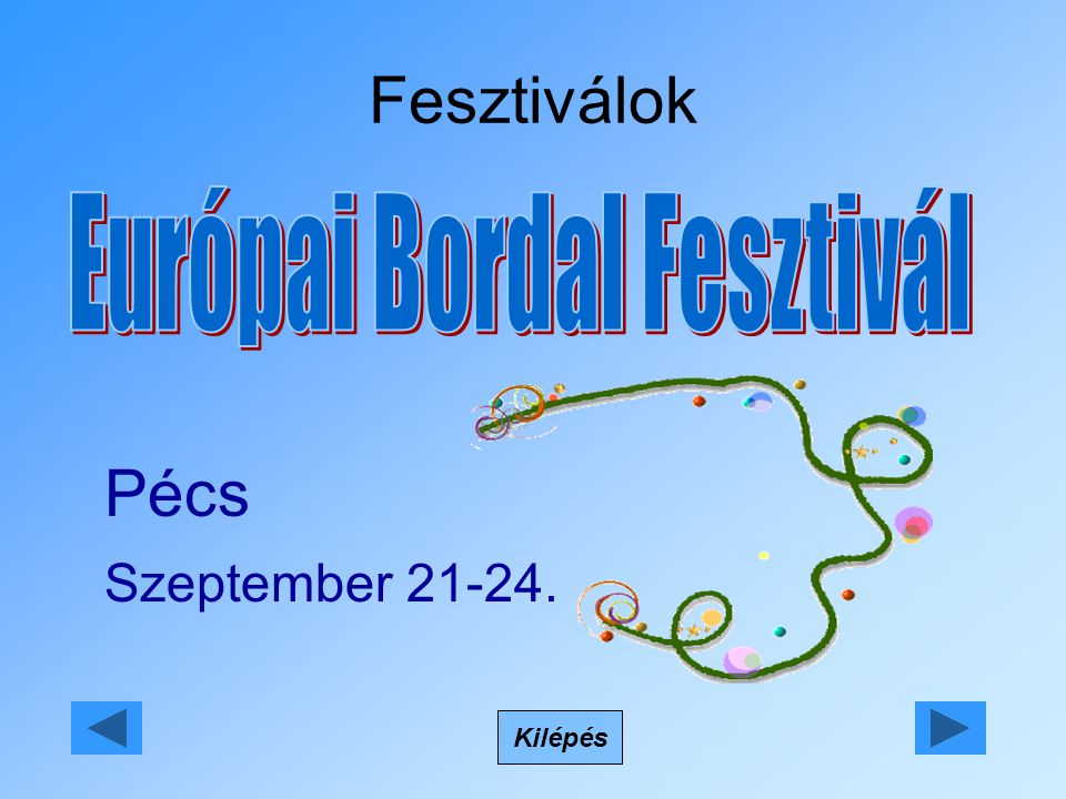 Fesztiválok Kilépés Pécs Szeptember 21-24.