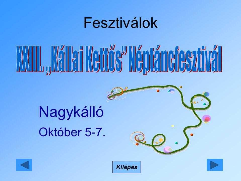 Fesztiválok Kilépés Nagykálló Október 5-7.