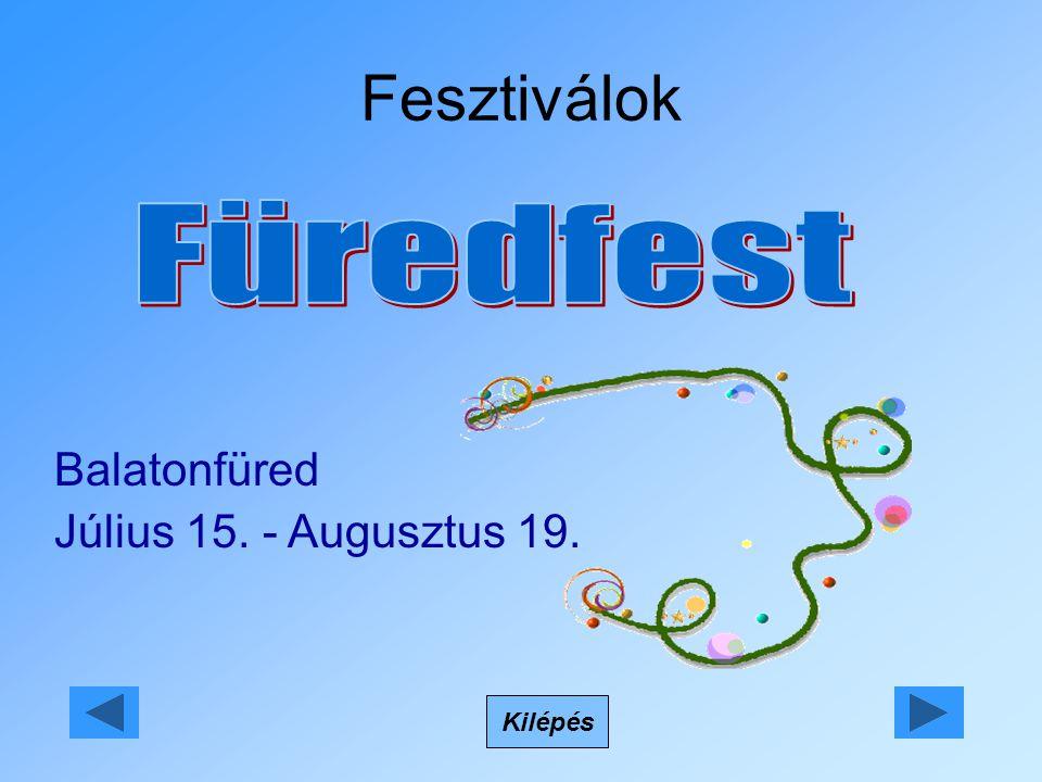 Fesztiválok Kilépés Balatonfüred Július 15. - Augusztus 19.