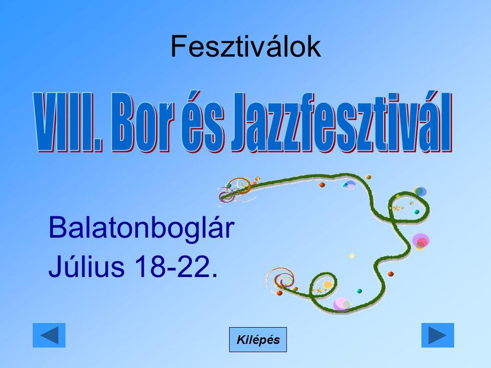 Fesztiválok Kilépés Balatonboglár Július 18-22.
