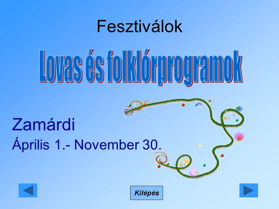 Fesztiválok Kilépés Zamárdi Április 1.- November 30.