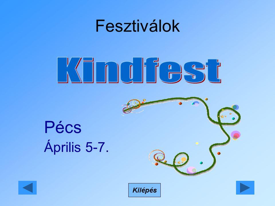 Fesztiválok Kilépés Pécs Április 5-7.