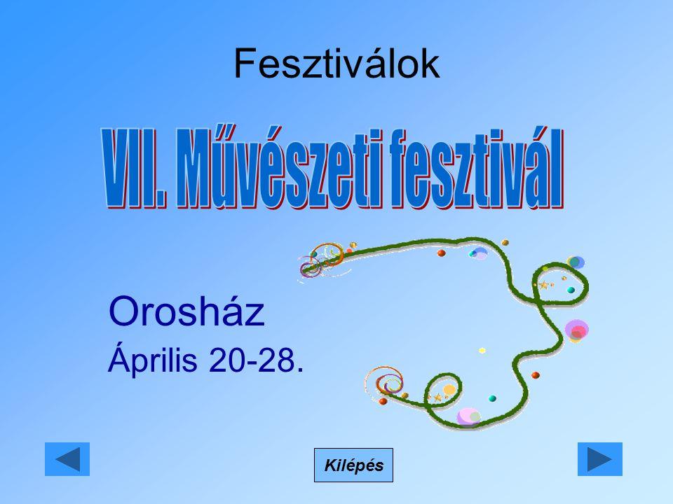 Fesztiválok Kilépés Orosház Április 20-28.
