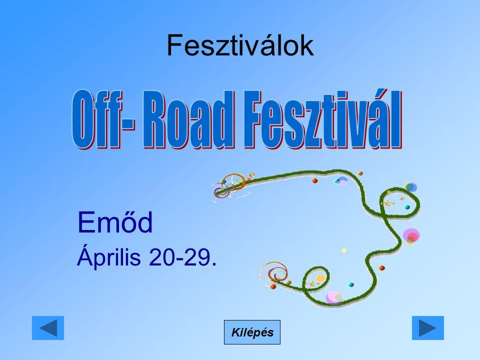Fesztiválok Kilépés Emőd Április 20-29.