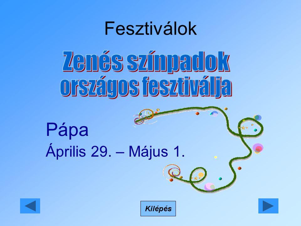 Fesztiválok Kilépés Pápa Április 29. – Május 1.