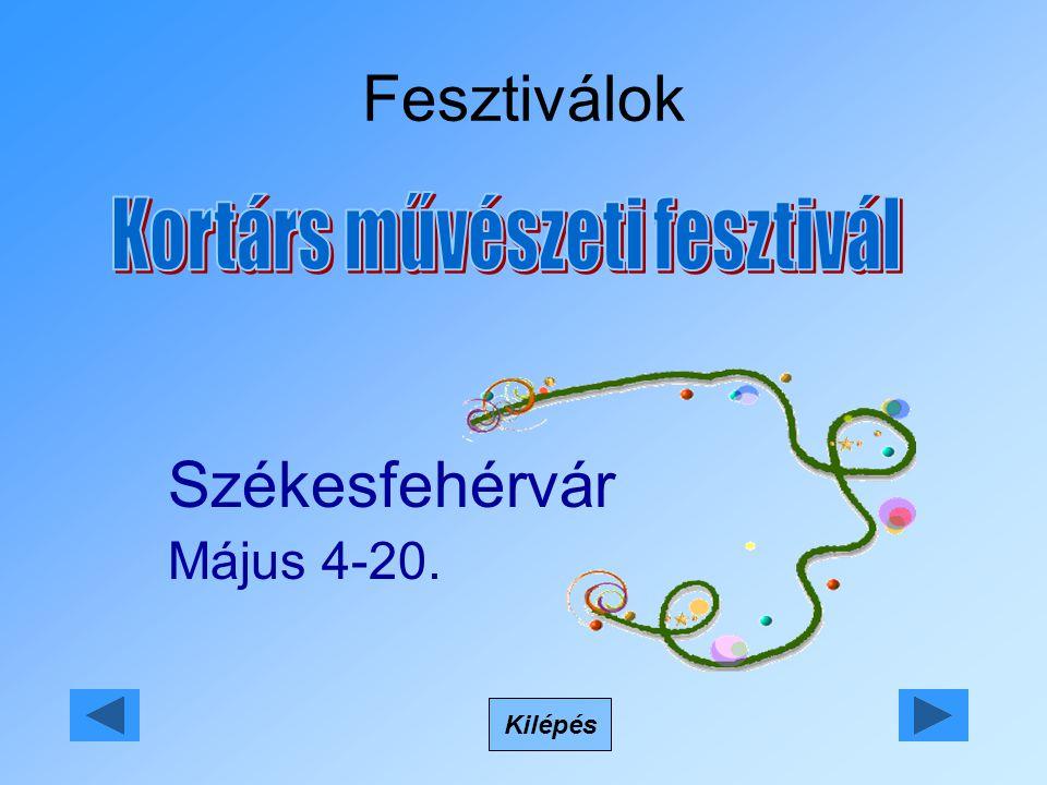 Fesztiválok Kilépés Székesfehérvár Május 4-20.