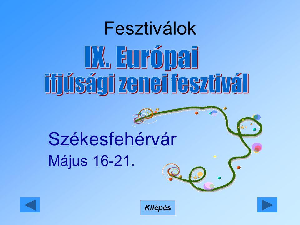 Fesztiválok Kilépés Székesfehérvár Május 16-21.