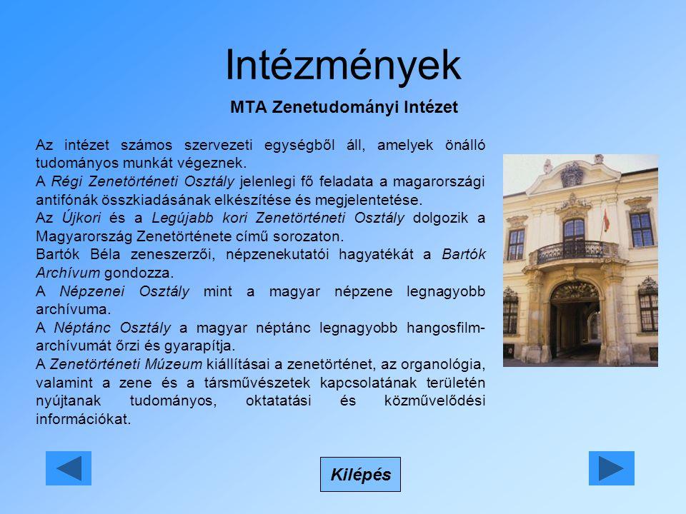 Intézmények MTA Zenetudományi Intézet Kilépés Az intézet számos szervezeti egységből áll, amelyek önálló tudományos munkát végeznek.