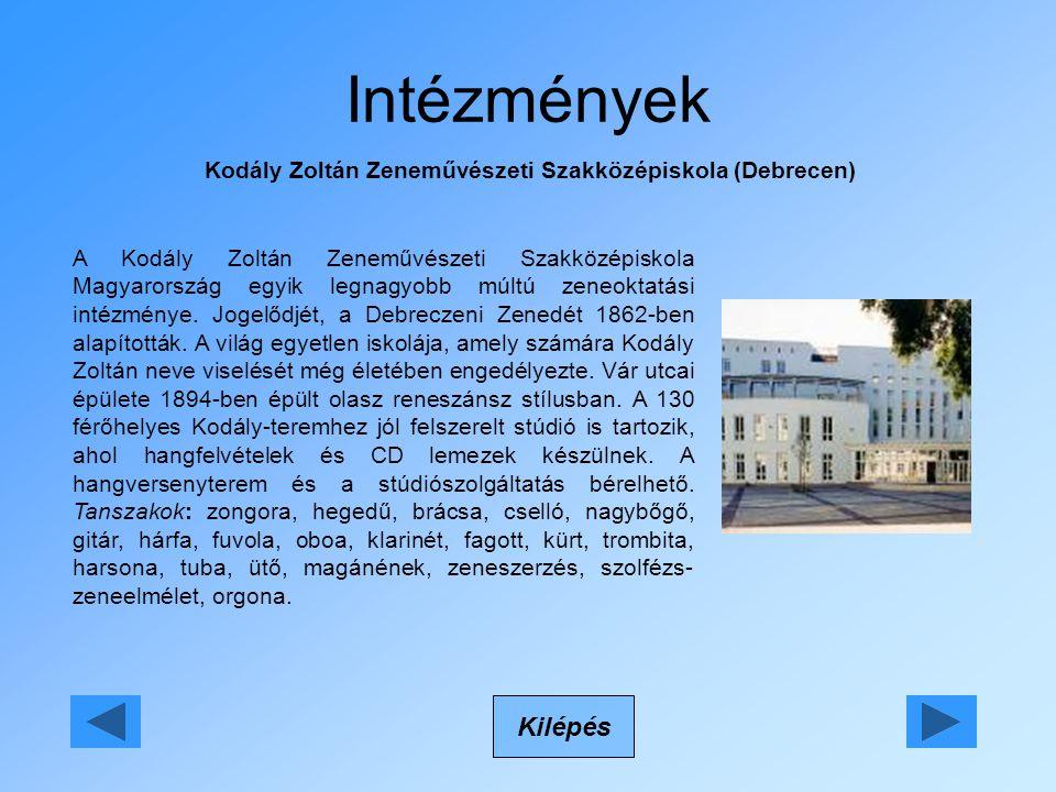 Intézmények Kodály Zoltán Zeneművészeti Szakközépiskola (Debrecen) Kilépés A Kodály Zoltán Zeneművészeti Szakközépiskola Magyarország egyik legnagyobb