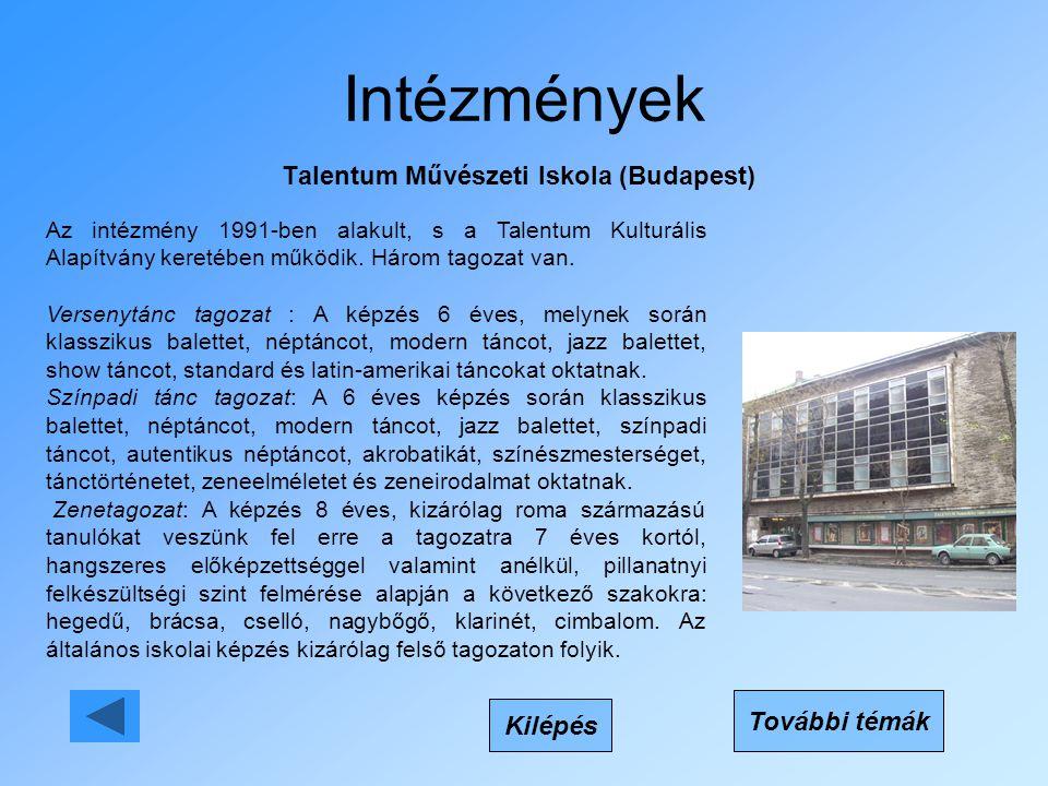 Intézmények Talentum Művészeti Iskola (Budapest) Kilépés Az intézmény 1991-ben alakult, s a Talentum Kulturális Alapítvány keretében működik. Három ta