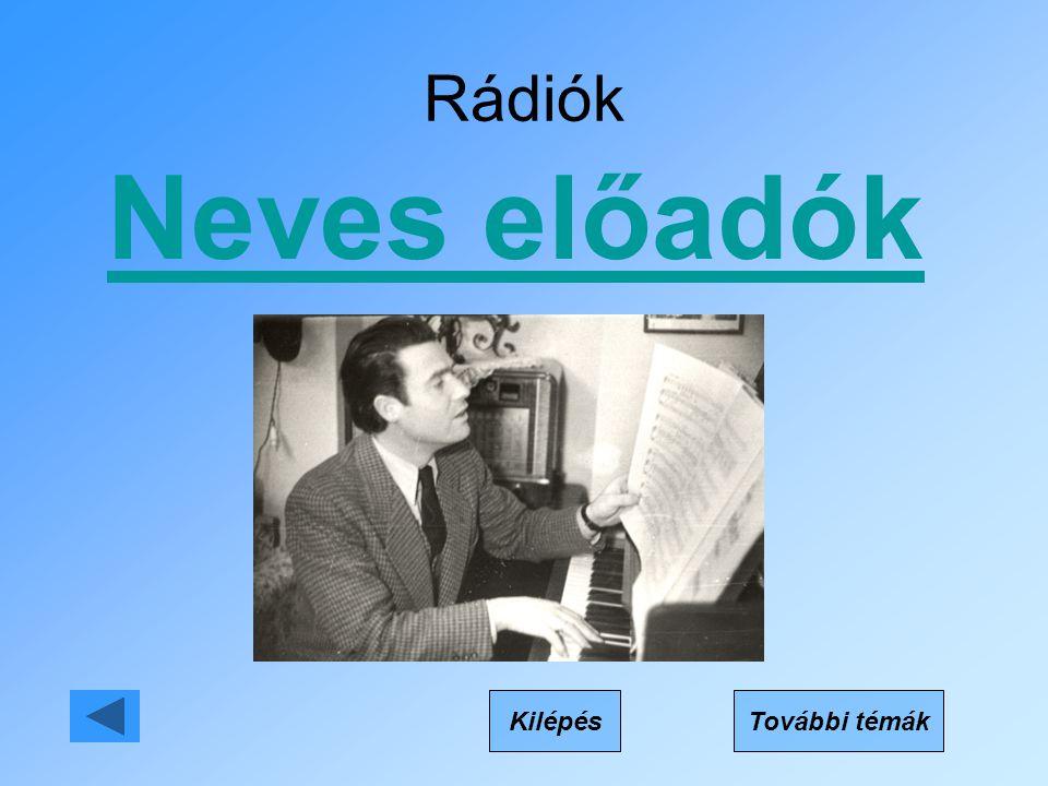 Rádiók Neves előadók KilépésTovábbi témák