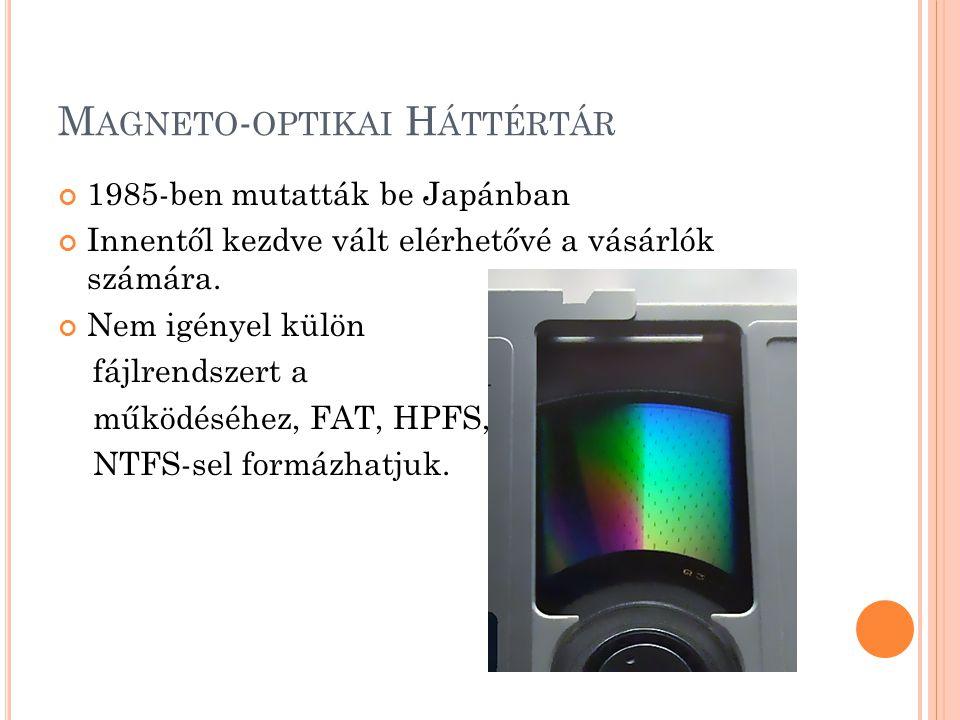 MO MŰKÖDÉSI ELVE A mágneses és az optikai technológia ötvözésével jöttek létre a magneto-optikai lemezek, melyek többször írhatók és olvashatók.