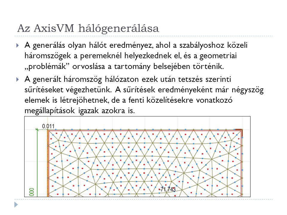 """Az AxisVM hálógenerálása  A generálás olyan hálót eredményez, ahol a szabályoshoz közeli háromszögek a peremeknél helyezkednek el, és a geometriai """"p"""