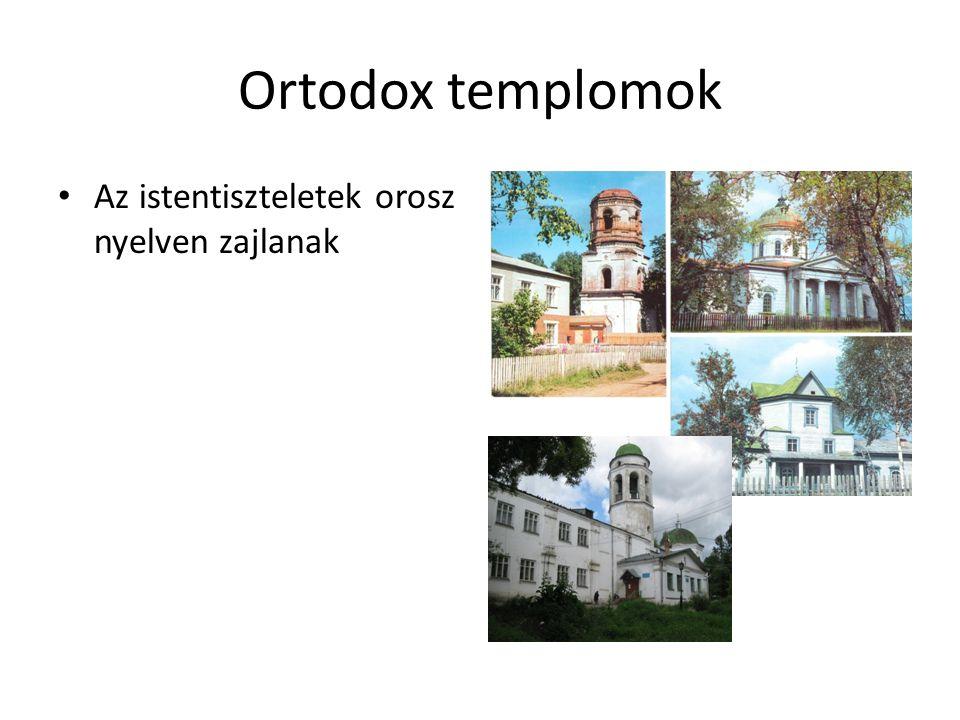 Ortodox templomok • Az istentiszteletek orosz nyelven zajlanak