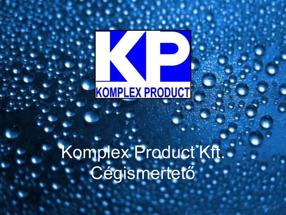 A cégről röviden: •A Komplex Product Kft.1998.