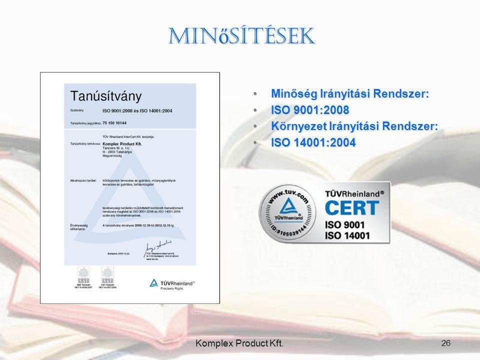 Min ő sítések •Minőség Irányítási Rendszer: •ISO 9001:2008 •Környezet Irányítási Rendszer: •ISO 14001:2004 26 Komplex Product Kft.