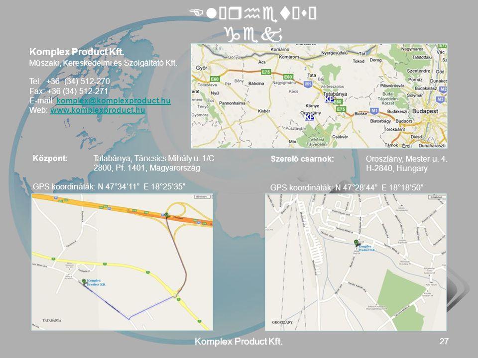 Elérhetősé gek Komplex Product Kft. Műszaki, Kereskedelmi és Szolgáltató Kft. Tel: +36 (34) 512-270 Fax: +36 (34) 512-271 E-mail: komplex@komplexprodu