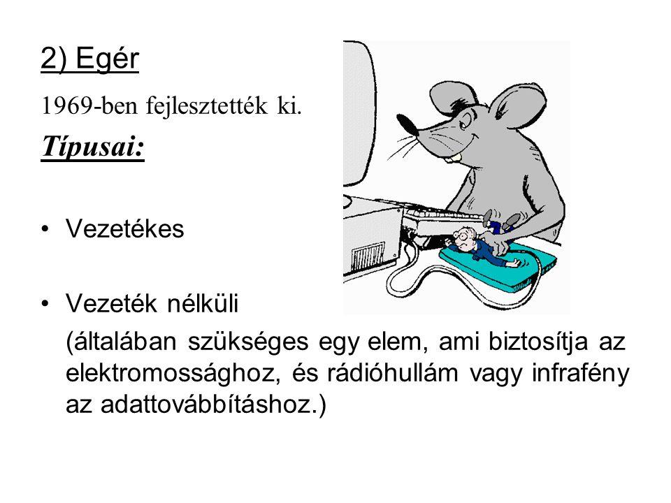 2) Egér 1969-ben fejlesztették ki.