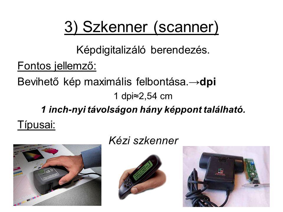3) Szkenner (scanner) Képdigitalizáló berendezés.
