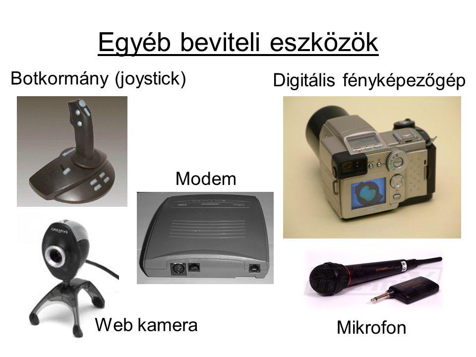 Egyéb beviteli eszközök Botkormány (joystick) Mikrofon Digitális fényképezőgép Web kamera Modem