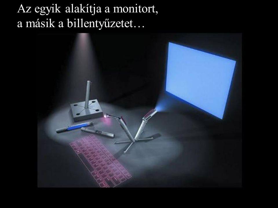 Az egyik alakítja a monitort, a másik a billentyűzetet…