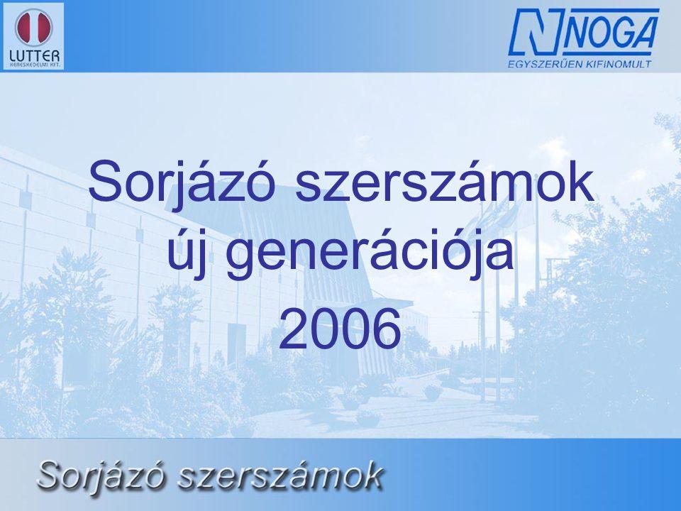 Sorjázó szerszámok új generációja 2006