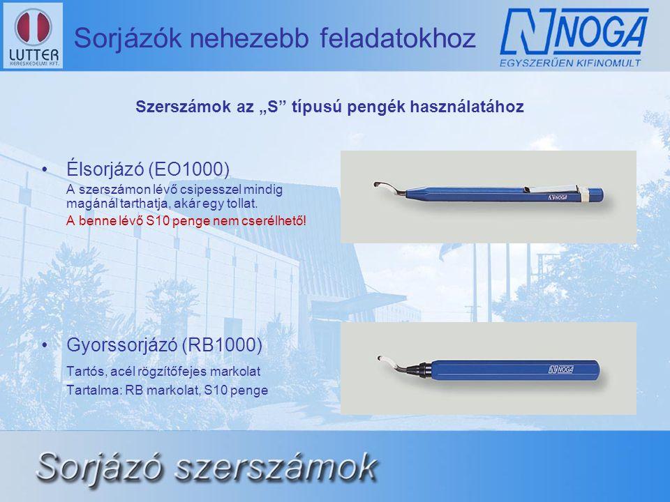 Sorjázók nehezebb feladatokhoz •Élsorjázó (EO1000) A szerszámon lévő csipesszel mindig magánál tarthatja, akár egy tollat. A benne lévő S10 penge nem