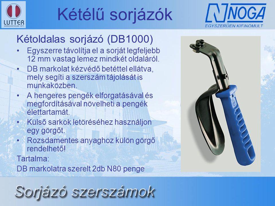 Kétélű sorjázók Kétoldalas sorjázó (DB1000) •Egyszerre távolítja el a sorját legfeljebb 12 mm vastag lemez mindkét oldaláról. •DB markolat kézvédő bet