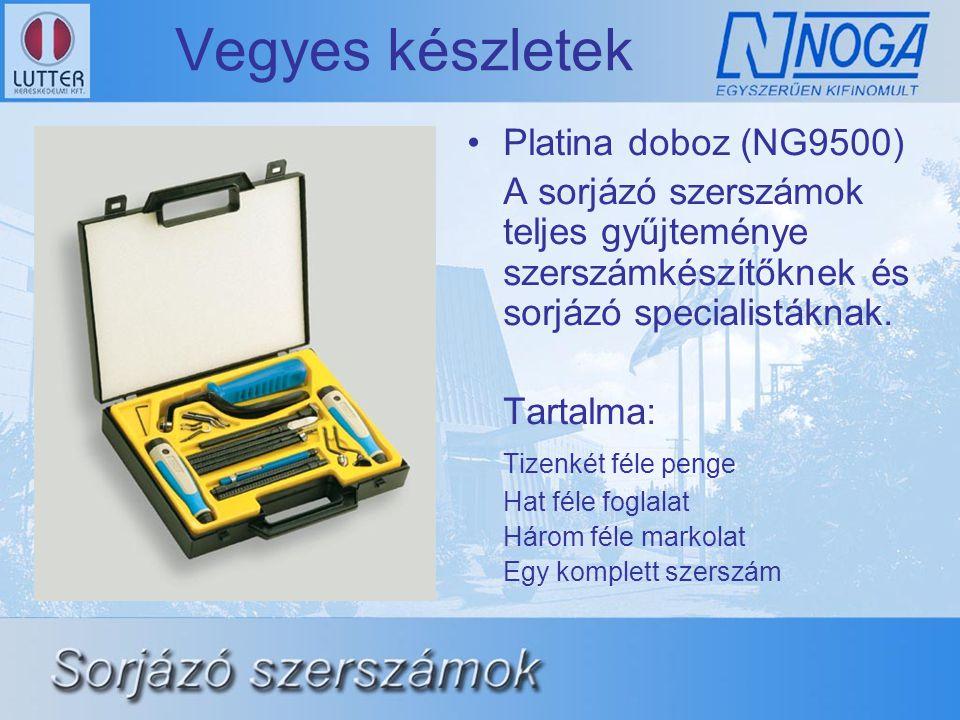 Vegyes készletek •Platina doboz (NG9500) A sorjázó szerszámok teljes gyűjteménye szerszámkészítőknek és sorjázó specialistáknak. Tartalma: Tizenkét fé