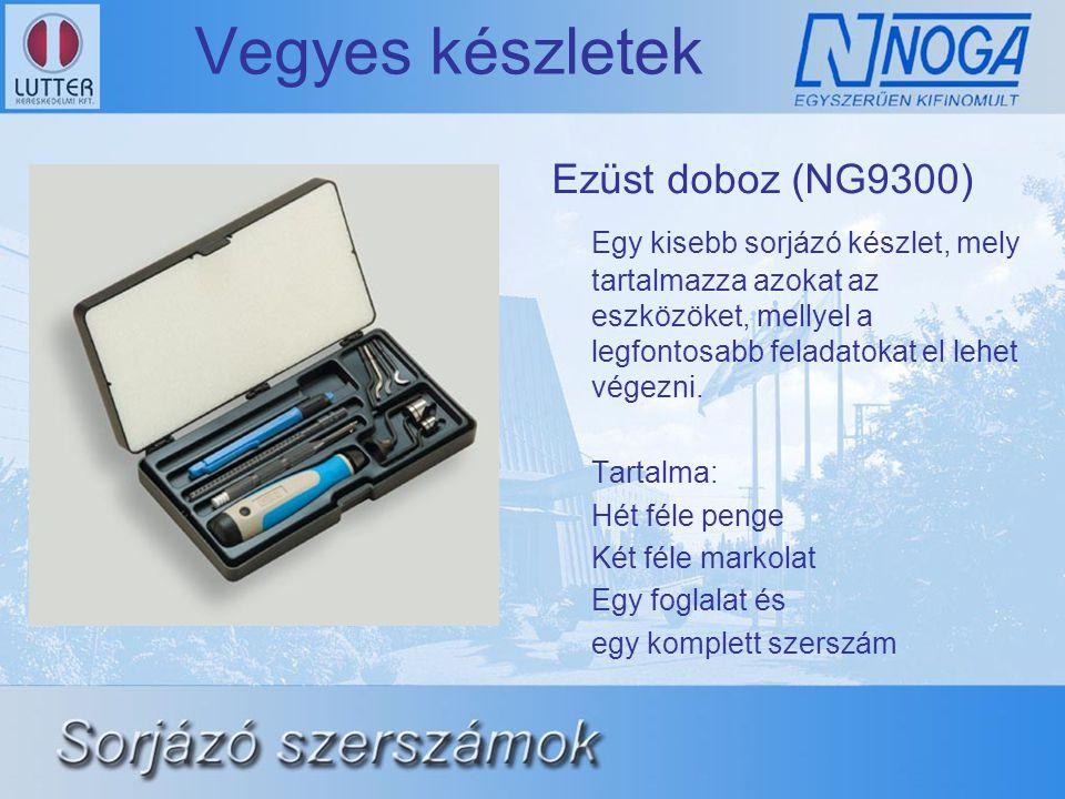 Vegyes készletek Ezüst doboz (NG9300) Egy kisebb sorjázó készlet, mely tartalmazza azokat az eszközöket, mellyel a legfontosabb feladatokat el lehet végezni.