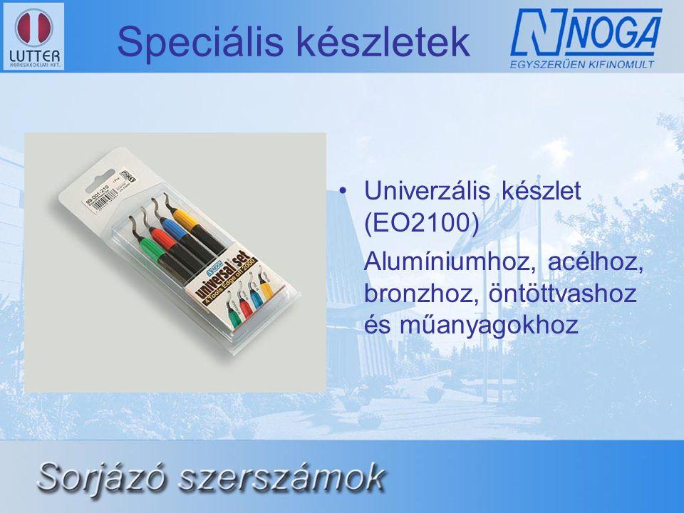 Speciális készletek •Univerzális készlet (EO2100) Alumíniumhoz, acélhoz, bronzhoz, öntöttvashoz és műanyagokhoz