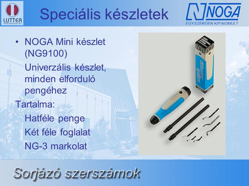 Speciális készletek •NOGA Mini készlet (NG9100) Univerzális készlet, minden elforduló pengéhez Tartalma: Hatféle penge Két féle foglalat NG-3 markolat