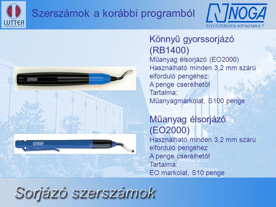 Szerszámok a korábbi programból Könnyű gyorssorjázó (RB1400) Műanyag élsorjázó (EO2000) Használható minden 3,2 mm szárú elforduló pengéhez A penge cserélhető.