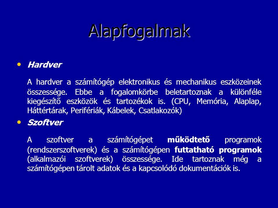 Alapfogalmak • • Kompatibilitás A hardver vagy szoftver szóval kapcsolatosan gyakran felmerül a kompatibilitás fogalma.
