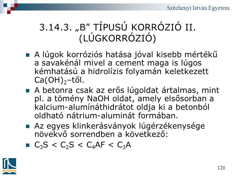 """Széchenyi István Egyetem 120 3.14.3. """"B"""" TÍPUSÚ KORRÓZIÓ II. (LÚGKORRÓZIÓ)  A lúgok korróziós hatása jóval kisebb mértékű a savakénál mivel a cement"""