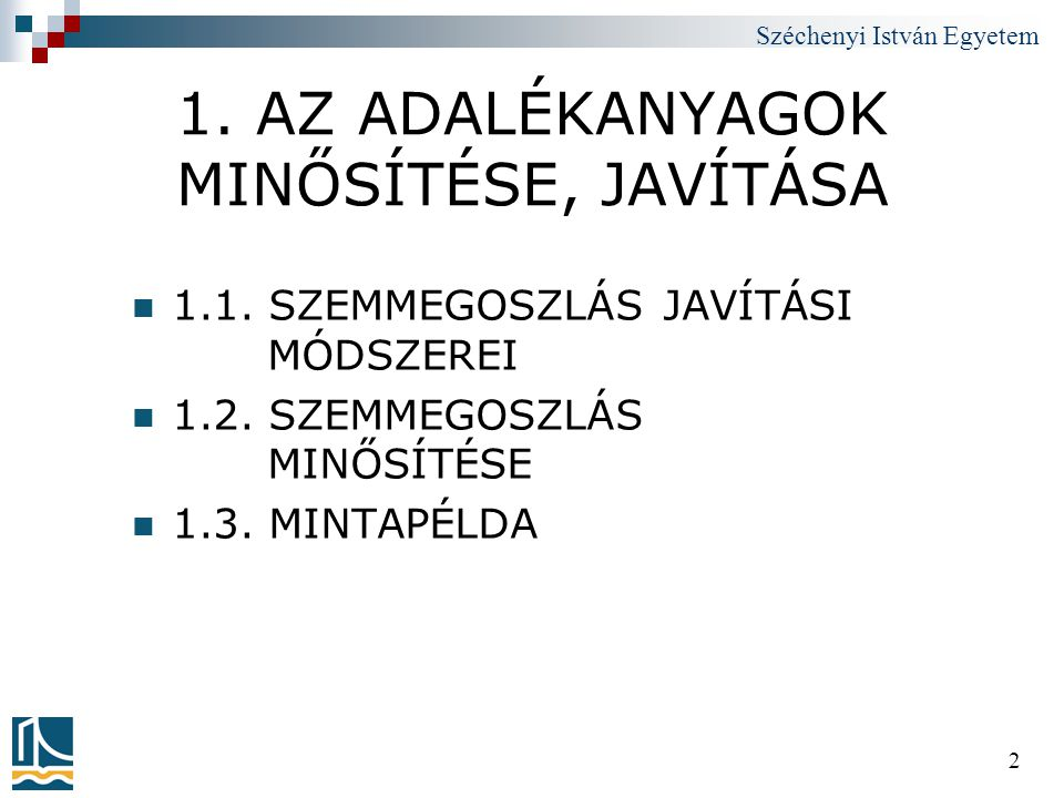 Széchenyi István Egyetem 3 1.1.SZEMMEGOSZLÁS JAVÍTÁSI MÓDSZEREI  1.1.1.