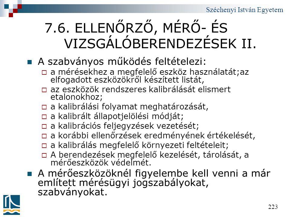 Széchenyi István Egyetem 223 7.6. ELLENŐRZŐ, MÉRŐ- ÉS VIZSGÁLÓBERENDEZÉSEK II.  A szabványos működés feltételezi:  a mérésekhez a megfelelő eszköz h