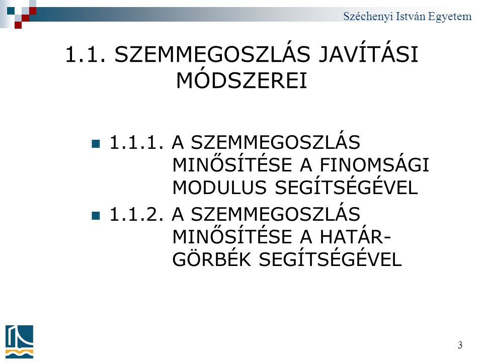 Széchenyi István Egyetem 4 1.1.1.