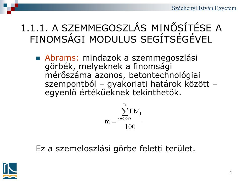 Széchenyi István Egyetem 35 3.A BETON  3.1. A FRISS BETON  3.2.