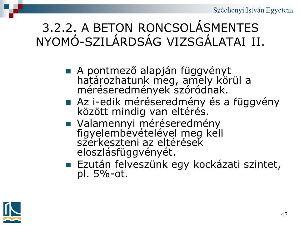 Széchenyi István Egyetem 47 3.2.2. A BETON RONCSOLÁSMENTES NYOMÓ-SZILÁRDSÁG VIZSGÁLATAI II.  A pontmező alapján függvényt határozhatunk meg, amely kö