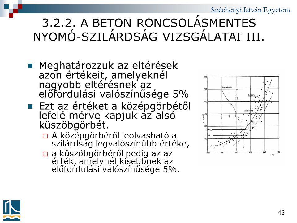 Széchenyi István Egyetem 48 3.2.2. A BETON RONCSOLÁSMENTES NYOMÓ-SZILÁRDSÁG VIZSGÁLATAI III.  Meghatározzuk az eltérések azon értékeit, amelyeknél na