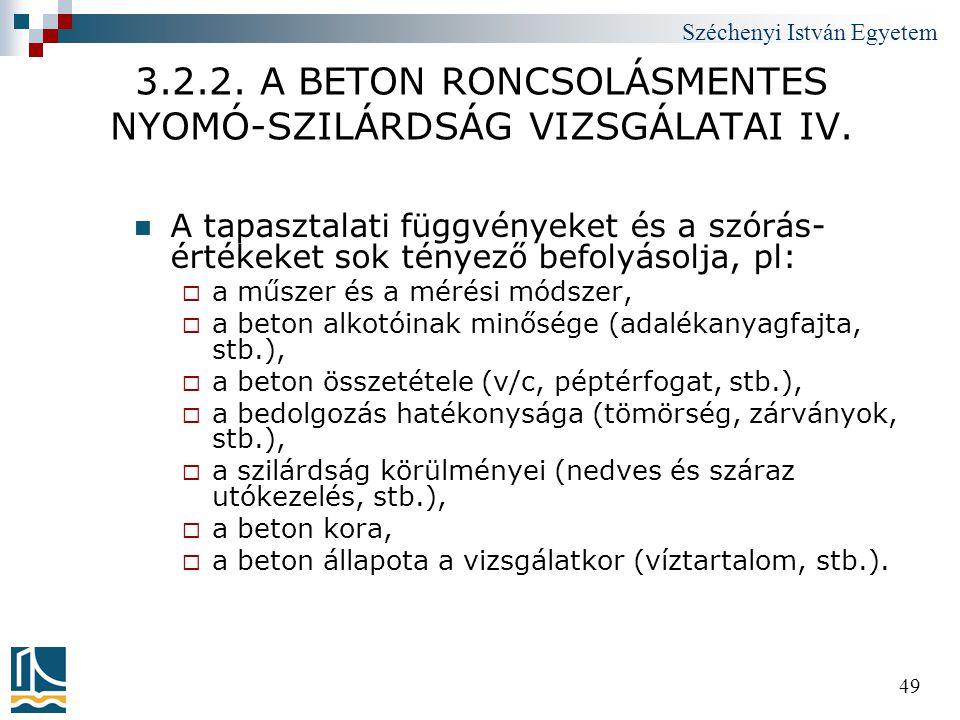 Széchenyi István Egyetem 49 3.2.2. A BETON RONCSOLÁSMENTES NYOMÓ-SZILÁRDSÁG VIZSGÁLATAI IV.  A tapasztalati függvényeket és a szórás- értékeket sok t