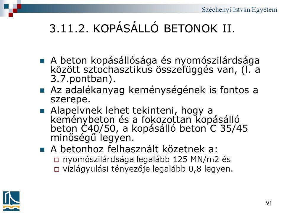 Széchenyi István Egyetem 91 3.11.2. KOPÁSÁLLÓ BETONOK II.  A beton kopásállósága és nyomószilárdsága között sztochasztikus összefüggés van, (l. a 3.7