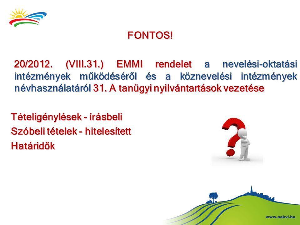 FONTOS! 20/2012. (VIII.31.) EMMI rendelet a nevelési-oktatási intézmények működéséről és a köznevelési intézmények névhasználatáról 31. A tanügyi nyil