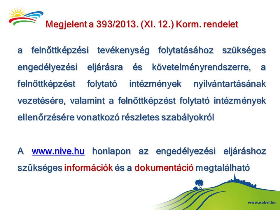 Megjelent a 393/2013. (XI. 12.) Korm. rendelet a felnőttképzési tevékenység folytatásához szükséges engedélyezési eljárásra és követelményrendszerre,
