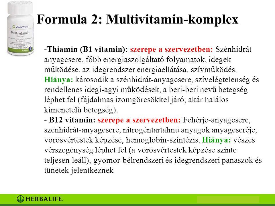 - Thiamin (B1 vitamin): szerepe a szervezetben: Szénhidrát anyagcsere, főbb energiaszolgáltató folyamatok, idegek működése, az idegrendszer energiaellátása, szívműködés.