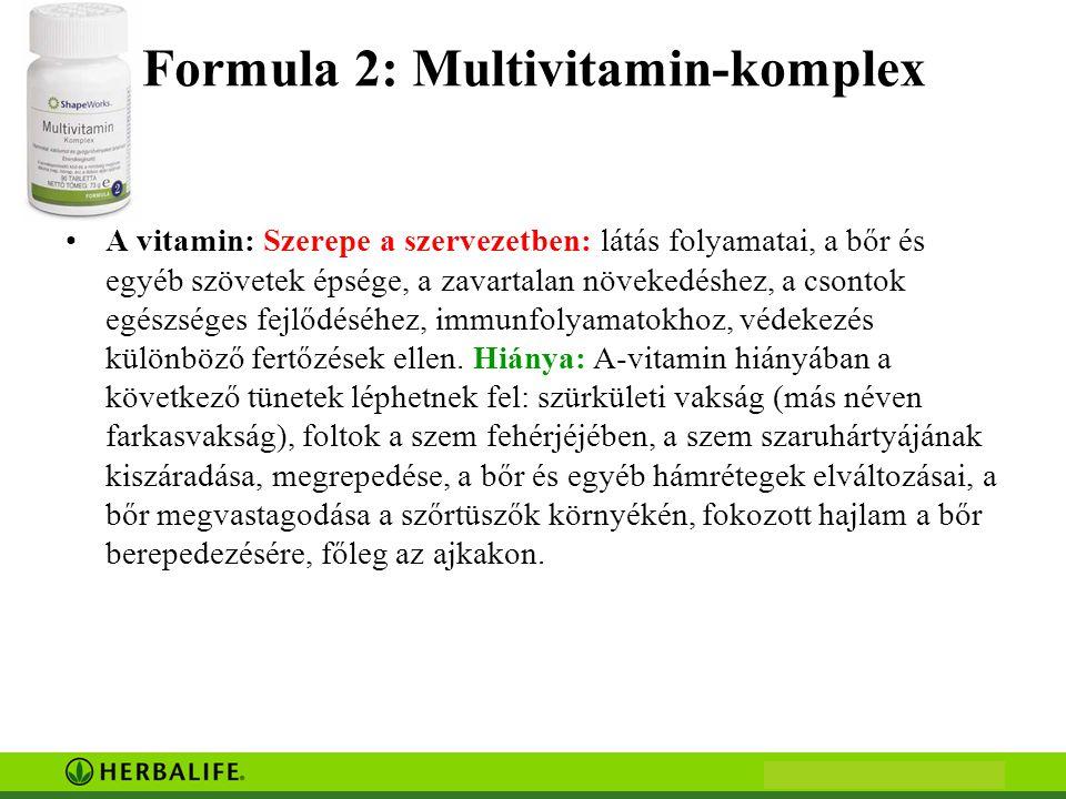 Formula 2: Multivitamin-komplex •A vitamin: Szerepe a szervezetben: látás folyamatai, a bőr és egyéb szövetek épsége, a zavartalan növekedéshez, a csontok egészséges fejlődéséhez, immunfolyamatokhoz, védekezés különböző fertőzések ellen.