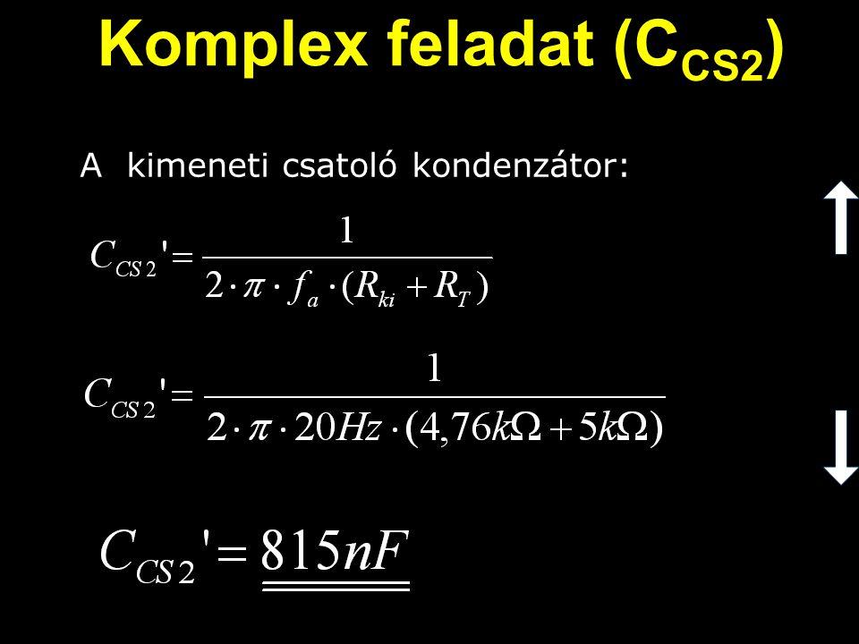 A kimeneti csatoló kondenzátor: Komplex feladat (C CS2 )