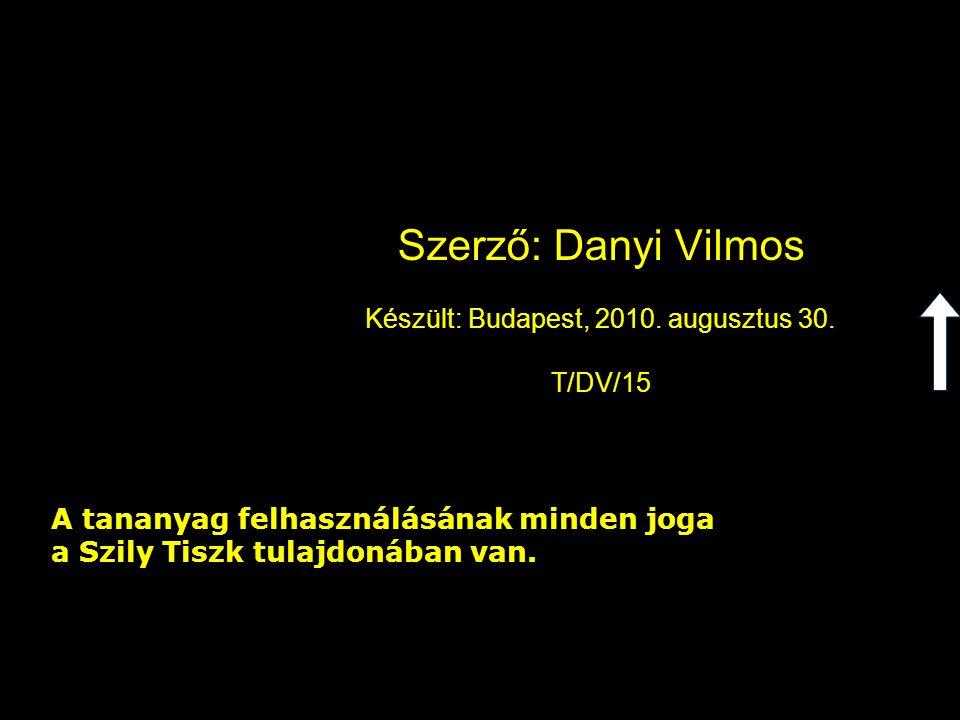 Szerző: Danyi Vilmos Készült: Budapest, 2010.augusztus 30.