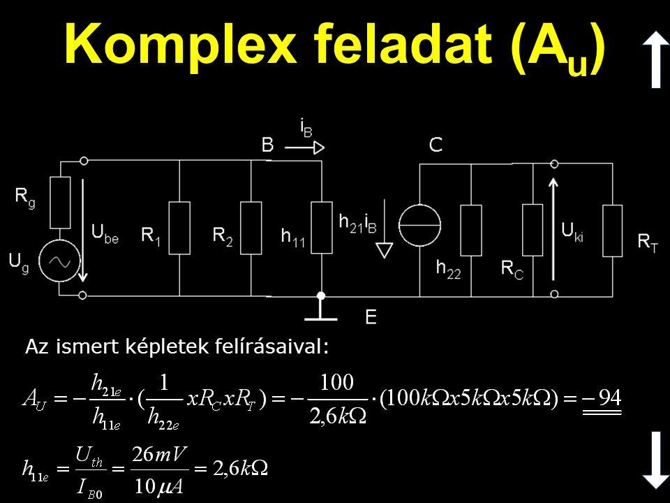 A bemeneti ellenállás definíciója alapján: Komplex feladat (r be )
